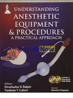 Understanding Anesthetic Equipment And Procedures: A Practical Approach