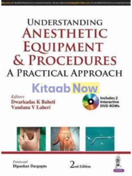 Understanding Anesthetic Equipment &Procedures: A Practical Approach
