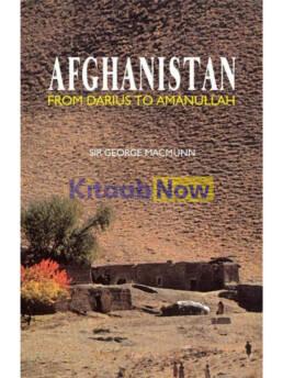 Afghanistan From Darius To Amanullah