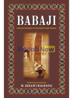 Babaji :Life And Teachings Of Farid-Ud-Din Ganj