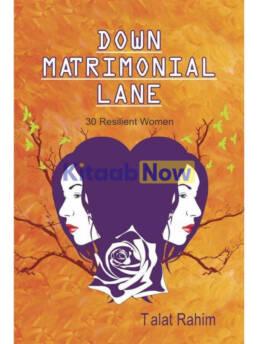 Down Matrimonial Lane: 30 Resilient Women