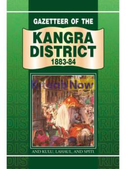 Gazetteer Of Kangra 1883-84 Kulu Lahaul & Spiti