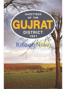 Gazetteer Of The Gujrat Dist.1921