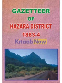 Gazetteer Of The Hazara District 1883-84