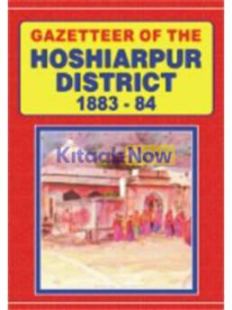 Gazetteer Of The Hoshiarpur District 1883-84