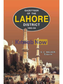 Gazetteer Of The Lahore District 1893-94