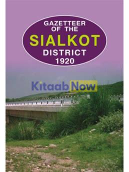 Gazetteer Of The Sialkot District 1920