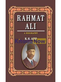 Rahmat Ali: A Biography