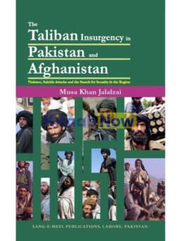 Taliban Insurgency In Pakistan & Afghanistan